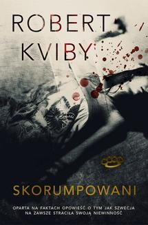 Chomikuj, ebook online Skorumpowani. Robert Kviby