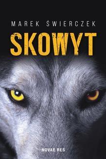 Chomikuj, ebook online Skowyt. Marek Świerczek