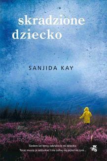 Chomikuj, ebook online Skradzione dziecko. Kay Sanjida