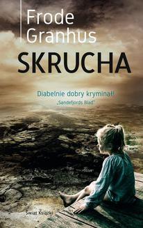 Chomikuj, ebook online Skrucha. Frode Granhus