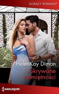 Chomikuj, ebook online Skrywane namiętności. Helen Kay Dimon