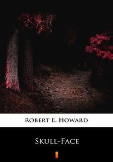 Chomikuj, ebook online Skull-Face. Robert E. Howard
