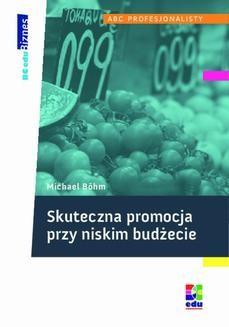Chomikuj, ebook online Skuteczna promocja przy niskim budżecie. Michael Böhm