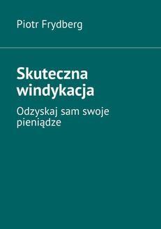 Chomikuj, ebook online Skuteczna windykacja. Piotr Frydberg