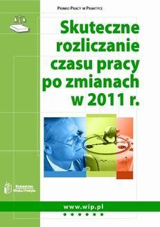 Chomikuj, ebook online Skuteczne rozliczanie czasu pracy po zmianach w 2011 r.. Iwona Jaroszewska-Ignatowska