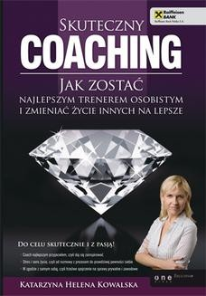 Chomikuj, ebook online Skuteczny coaching. Jak zostać najlepszym trenerem osobistym i zmieniać życie innych na lepsze. Katarzyna Helena Kowalska