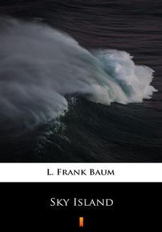 Chomikuj, ebook online Sky Island. L. Frank Baum