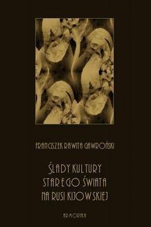 Ebook Ślady kultury starego świata na Rusi kijowskiej pdf