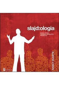 Chomikuj, ebook online Slajd:ologia. Nauka i sztuka tworzenia genialnych prezentacji. Nancy Duarte