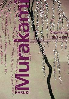 Ebook Ślepa wierzba i śpiąca kobieta pdf