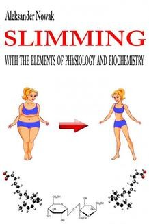 Chomikuj, ebook online Slimming with the elements of physiology and biochemistry. Aleksander Nowak