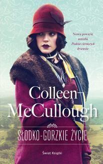 Chomikuj, ebook online Słodko-gorzkie życie. Colleen McCullough