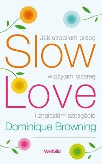 Chomikuj, ebook online Slow Love. Dominique Browning