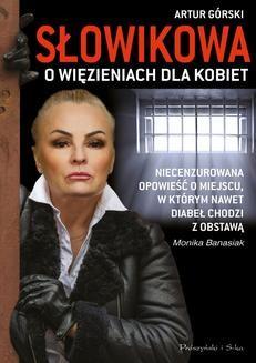 Chomikuj, ebook online Słowikowa o więzieniach dla kobiet. Monika Banasiak