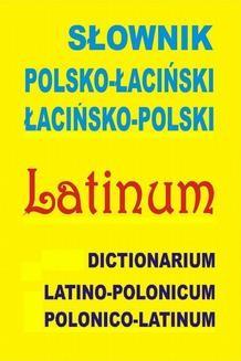 Chomikuj, pobierz ebook online Słownik polsko-łaciński • łacińsko-polski. Praca zbiorowa