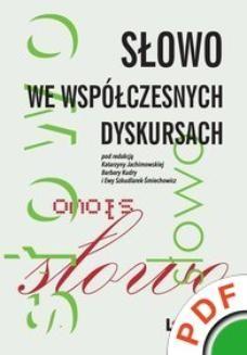 Chomikuj, ebook online Słowo we współczesnych dyskursach. Katarzyna Jachimowska