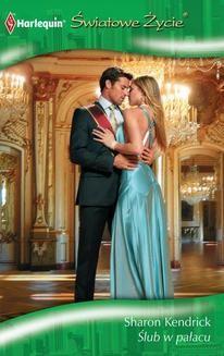 Chomikuj, ebook online Ślub w pałacu. Sharon Kendrick