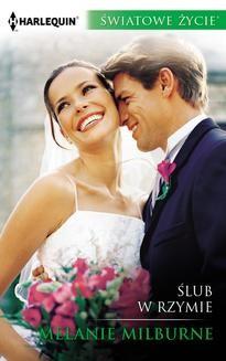 Chomikuj, ebook online Ślub w Rzymie. Melanie Milburne