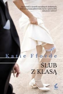 Chomikuj, ebook online Ślub z klasą. Katie Fforde
