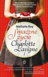 Chomikuj, ebook online Smaczne życie Charlotte Lavigne. Tom 1. Nathalie Roy