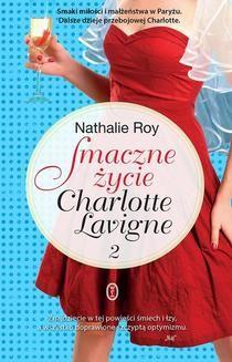 Chomikuj, ebook online Smaczne życie Charlotte Lavigne. Tom 2. Nathalie Roy