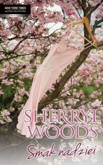 Chomikuj, ebook online Smak nadziei. Sherryl Woods