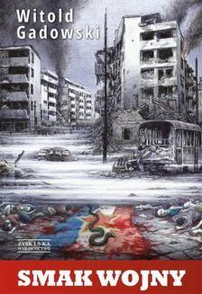 Chomikuj, pobierz ebook online Smak wojny. Witold Gadowski