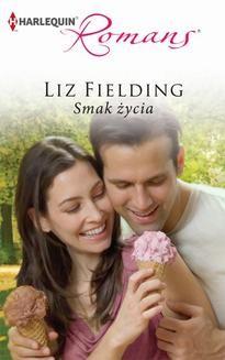 Chomikuj, ebook online Smak życia. Liz Fielding