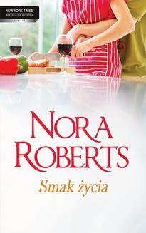 Chomikuj, ebook online Smak życia. Nora Roberts
