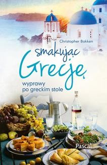 Chomikuj, ebook online Smakując Grecję. Christopher Bakken