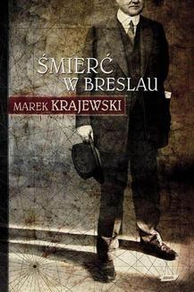 Chomikuj, ebook online Śmierć w Breslau. Marek Krajewski