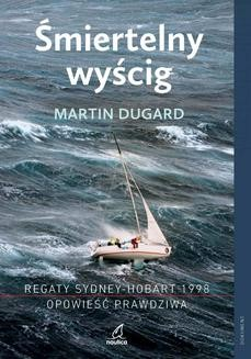 Ebook Śmiertelny wyścig. Regaty Sydney-Hobart 1998. Opowieść prawdziwa pdf