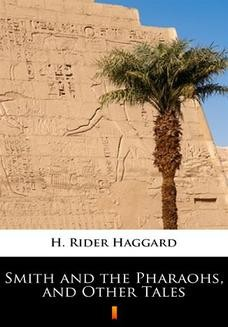Chomikuj, ebook online Smith and the Pharaohs, and Other Tales. H. Rider Haggard