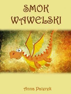 Chomikuj, ebook online Smok Wawelski. Anna Paterek