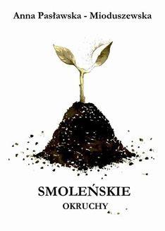Chomikuj, ebook online Smoleńskie okruchy. Anna Pasławska-Mioduszewska