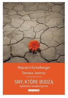 Chomikuj, ebook online Sny, które budzą. Wojciech Eichelberger