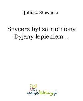 Chomikuj, ebook online Snycerz był zatrudniony Dyjany lepieniem…. Juliusz Słowacki