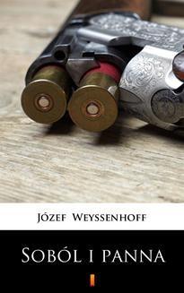 Chomikuj, pobierz ebook online Soból i panna. Józef Weyssenhoff