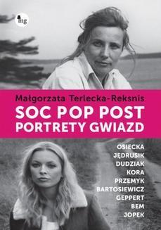 Chomikuj, ebook online Soc, pop, post. Portrety gwiazd. Małgorzata Terlecka Reksnis