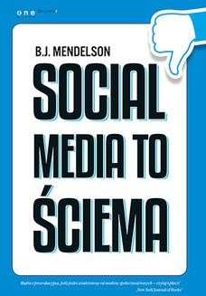 Chomikuj, ebook online Social media to ściema. B.J. Mendelson