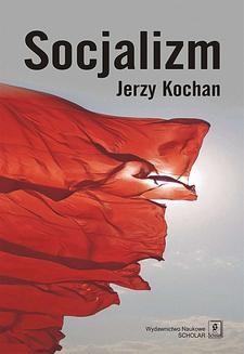 Chomikuj, pobierz ebook online Socjalizm. Jerzy Kochan