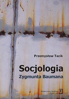 Chomikuj, ebook online Socjologia Zygmunta Baumana. Przemysław Tacik