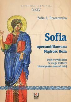 Ebook Sofia – upersonifikowana Mądrość Boża. Dzieje wyobrażeń w kręgu kultury bizantyńsko-słowiańskiej pdf