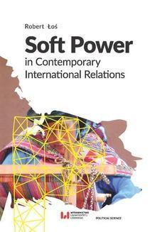 Chomikuj, pobierz ebook online Soft Power in Contemporary International Relations. Robert Łoś