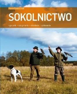 Chomikuj, ebook online Sokolnictwo. Gatunki, utrzymanie, układanie, polowanie. Marek Cieślikowski