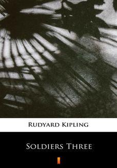 Chomikuj, ebook online Soldiers Three. Rudyard Kipling