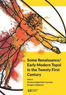 Chomikuj, ebook online Some Renaissance/ Early Modern Topoi in the Twenty First Century. Krystyna Kujawińska Courtney