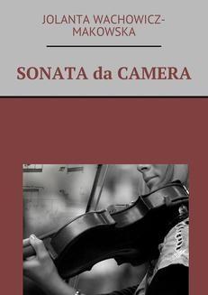 Chomikuj, pobierz ebook online Sonata da camera. Jolanta Wachowicz-Makowska