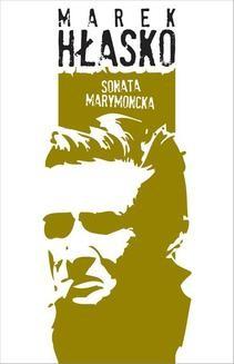 Chomikuj, ebook online Sonata marymoncka. Marek Hłasko