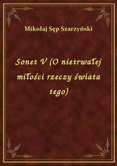 Chomikuj, ebook online Sonet V (O nietrwałej miłości rzeczy świata tego). Mikołaj Sęp Szarzyński